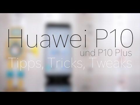 Huawei P10 (Plus) - die besten Tipps, Tricks und Tweaks (deutsch)
