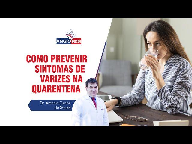 Como prevenir sintomas de varizes na quarentena | Dr. Antonio Carlos de Souza | Angiomedi