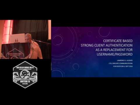 ROOTCON 10 Certificate Based Strong Client Authentication by Lawrence E. Hughes