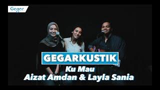 Aizat Amdan & Layla Sania - Ku Mau (LIVE)