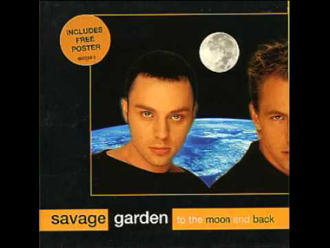 To The Moon And Back Savage Garden Youtube