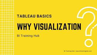 Tableau Basics: Why Data Visualization?