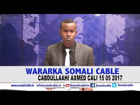 WARARKA SOMALI CABLE CABDULLAAHI AXMED CALI 15 05 2017