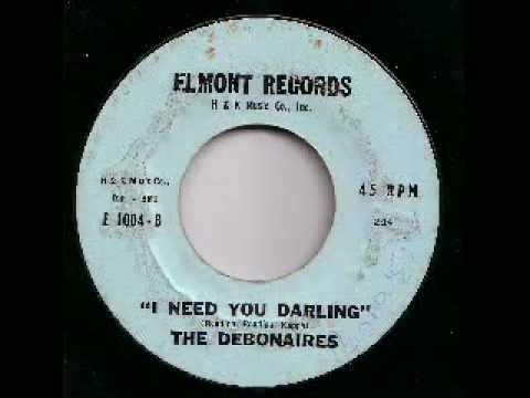 THE DEBONAIRES-I Need You Darling