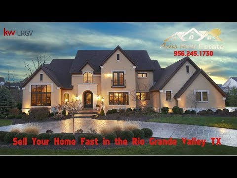 Sell Your Home Fast   Rio Grande Valley TX