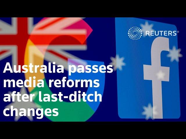 Australia passes media reforms after last-ditch changes