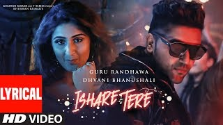 LYRICAL VIDEO : ISHARE TERE Song | Guru Randhawa, Dhvani Bhanushali | DirectorGifty | Bhushan Kumar