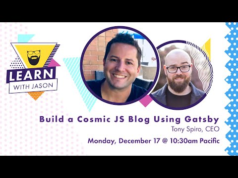 Build a Cosmic JS-powered blog using Gatsby w/Tony Spiro [Learn Stuff with Jason]