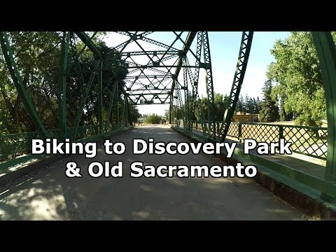 Biking From Howe to Discovery Park & Old Sacramento