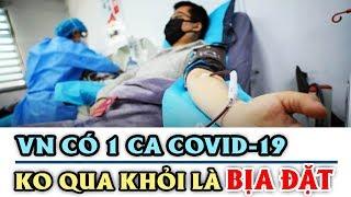 Tin Việt Nam vừa có b ệnh nh ân COVID-19 KHÔNG QUA KHỎI là hoàn toàn BỊA ĐẶT