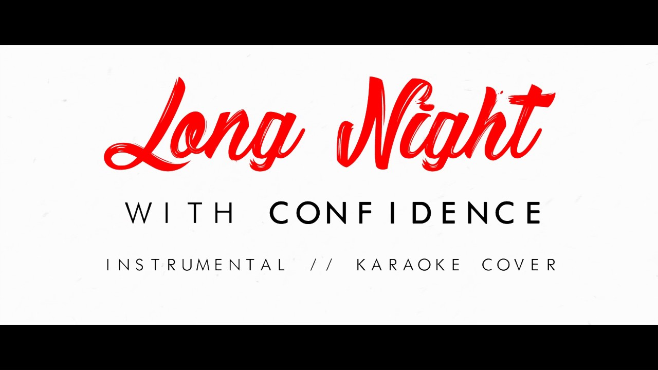 long night with confidence instrumental cover youtube
