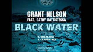 Grant Nelson feat. Cathy Battistessa - Black Water (Vocal Mix)