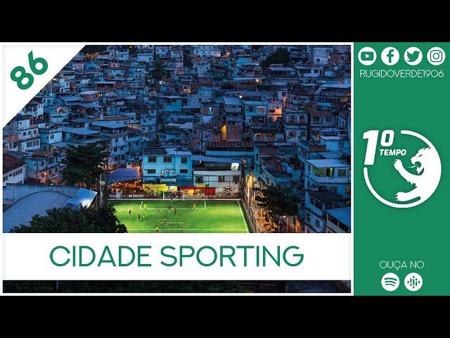 🎙️ Primeiro Tempo Ep 86 - Cidade Sporting