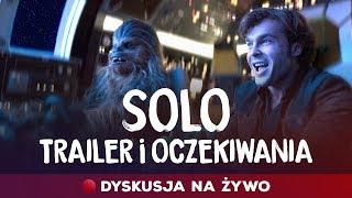 Dyskusja: Solo - nowy trailer i oczekiwania wobec filmu
