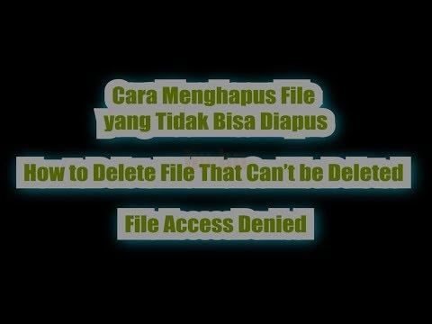 menghapus-file-yang-tidak-bisa-dihapus-|-file-access-denied,-need-permission