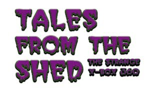 The Strange X Box 360  - Tales from the Shed E1