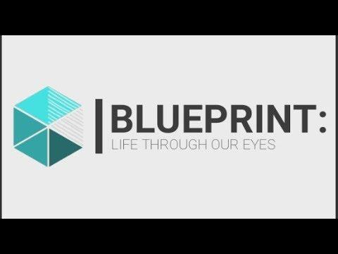 Blueprint life through our eyes youtube blueprint life through our eyes malvernweather Images