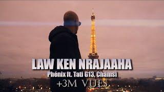 Phénix ft. Tati G13 , Chamsi - Law Ken Nrajaaha (Official Music Video)