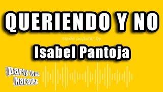 Isabel Pantoja - Queriendo Y No (Versión Karaoke)