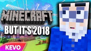 Minecraft but it's 2018