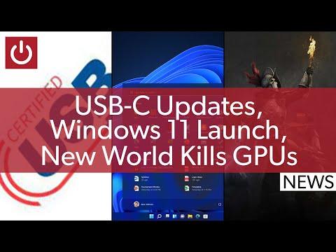 PC News: USB-C Updates, Windows 11 Launch, New World Continues Killing GPUs & More