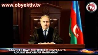 PLAINTIFFS HAVE NO FURTHER COMPLAINTS AGAINST BAKHTIYAR MAMMADOV