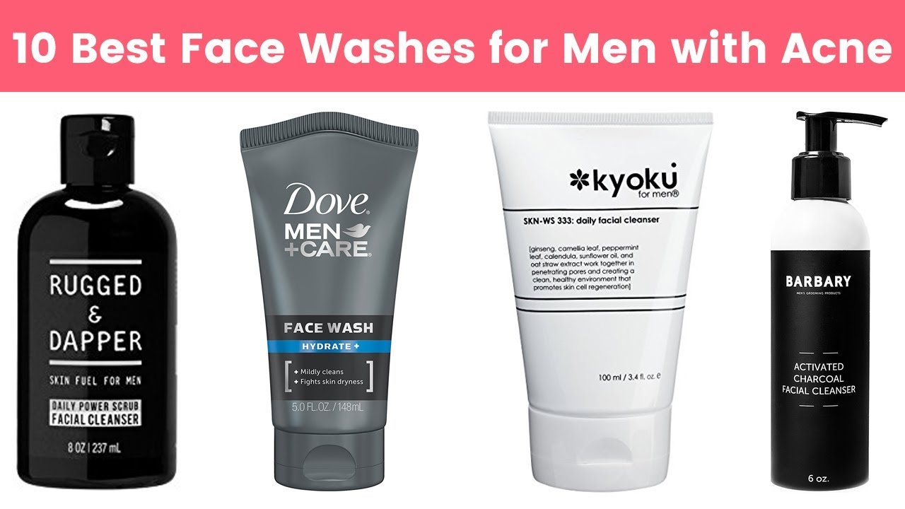 10 Best Face Washes For Men With Acne 2019 Face Cleansing Cleanser For Men With Acne Or Oily Skin Youtube