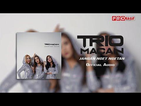 trio-macan---jangan-nget-ngetan-(official-audio)
