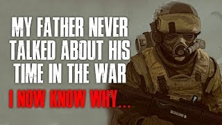 """""""My Father Never Talked About His Time In The War, I Now Know Why"""" Creepypasta"""
