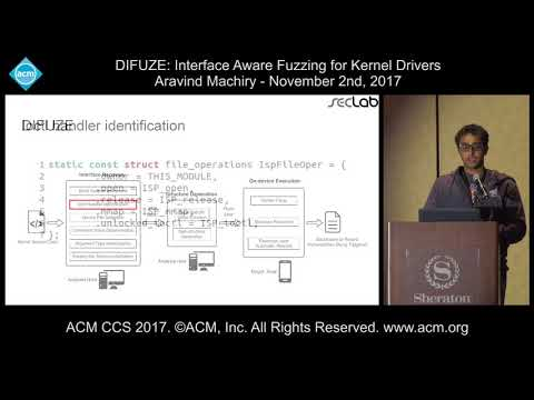 ACM CCS 2017 - DIFUZE: Interface Aware Fuzzing for Kernel Drivers - Aravind Machiry