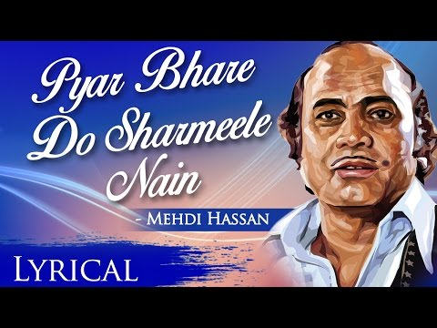 Pyar Bhare Do Sharmeele Nain By Mehdi Hassan | Full Video Song With Lyrics | Romantic Sad Song