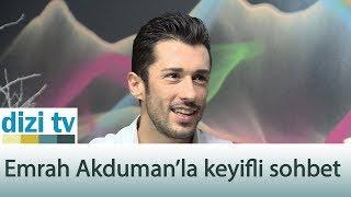 Emrah Akduman'la keyifli bir sohbet gerçekleştirdik - Dizi Tv 599. Bölüm
