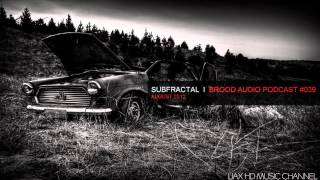 Subfractal @ Brood Audio Podcast #039, August 2012
