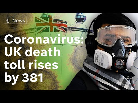 UK Death Toll Rises By 381 - As Government Faces Pressure Over Testing