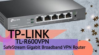 TL-R600VPN TP-LINK SafeStream Gigabit Broadband VPN Router