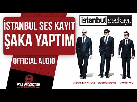 İstanbul Ses Kayıt - Şaka Yaptım ( Official Audio )
