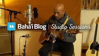Baha'i Blog Studio Sessions