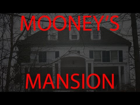 MOONEY'S MANSION!!