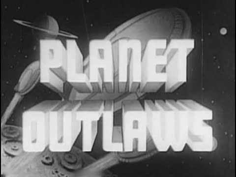 Planet Outlaws (1953) [Adventure] [Science Fiction] [Fantasy