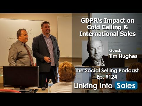 GDPR's Impact on Cold Calling and International Sales - Guest: Tim Hughes  - Ep 124