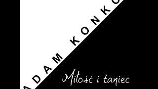 Adam Konkol feat Paulina Urtnowska - Miłość i taniec