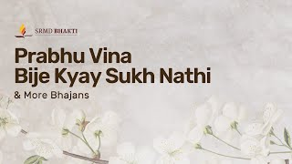 Prabhu Vina Bije Kyay Sukh Nathi & More Bhajans | 15-Minute Bhakti