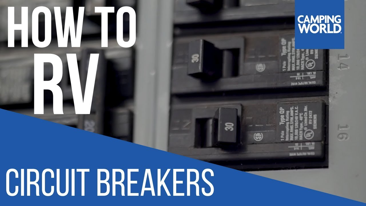 troubleshooting circuit breakers how to rv camping world youtubetroubleshooting circuit breakers how to rv camping world