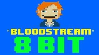 Bloodstream (8 Bit Remix Cover Version) [Tribute to Ed Sheeran] - 8 Bit Universe