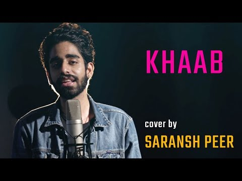 Khaab - Cover By Saransh Peer | Akhil, Parmish | Sing Dil Se | Latest Punjabi Songs 2018