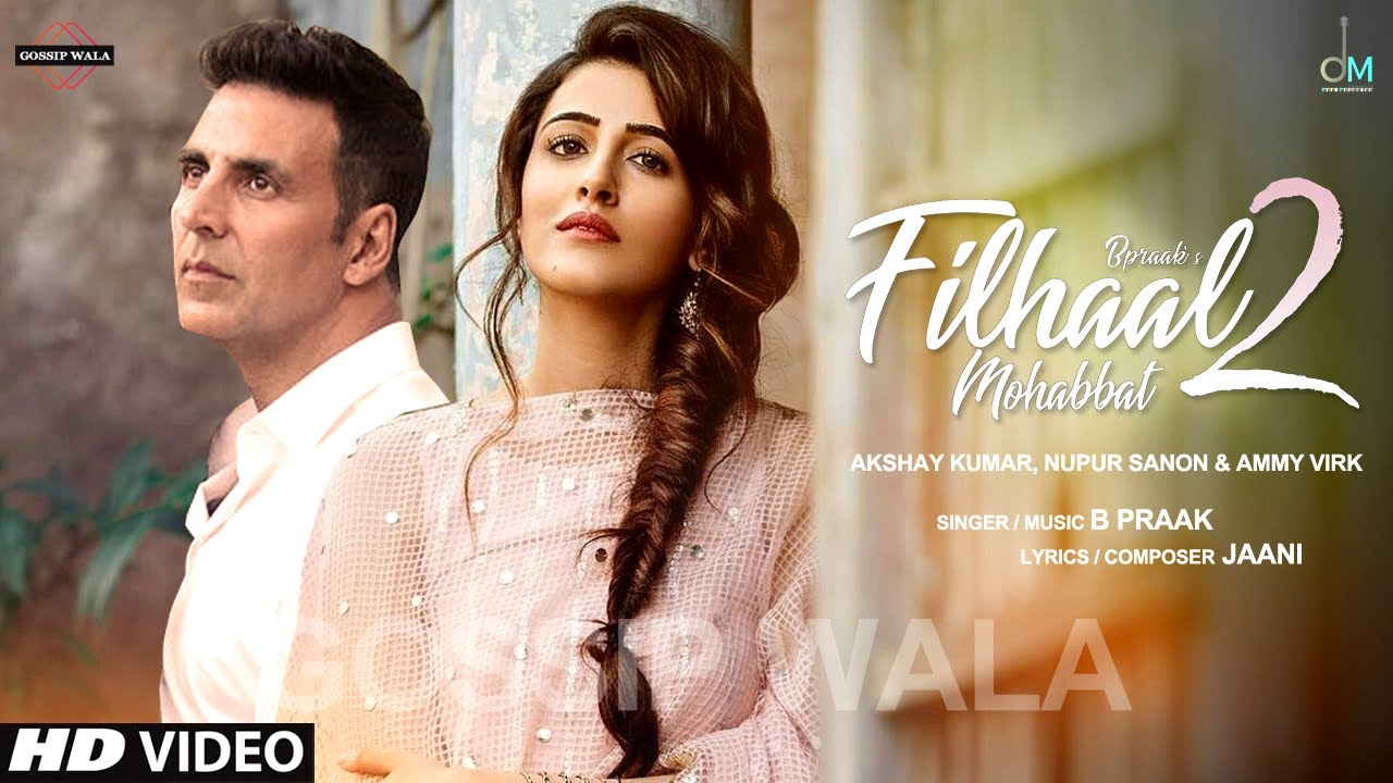 Download Filhall 2 | Akshay Kumar | Nupur Sanon | Filhall 2 Full Song | Filhaal2 Mohabbat Teaser | B Praak