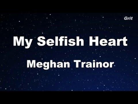 My Selfish Heart - Meghan Trainor Karaoke 【With Guide Melody】 Instrumental