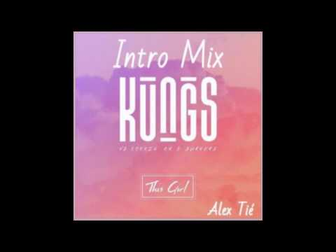 Kungs Vs  Cookin On 3 Burners  - This Girl Alex Tié Intro Mix