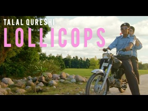 Lollicops - Talal Qureshi (Official Music Video)