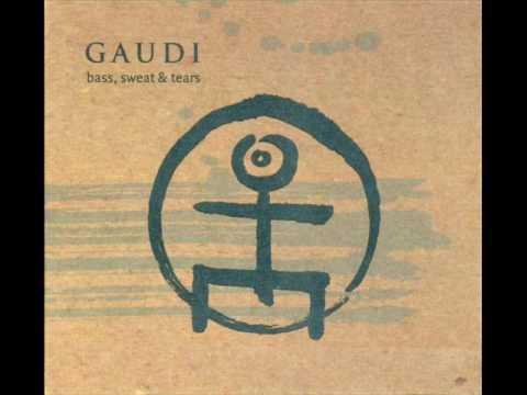 Gaudi - ...and the Earth Said Oh My!